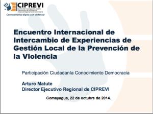 Presentación de CIPREVI, objetivos y agenda del encuentro, Arturo Matute, Director Ejecutivo Regional, CIPREVI