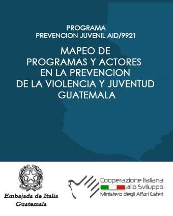 Mapeo de programas y actores en la prevención de la violencia y juventud en Guatemala.